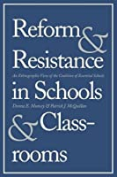 Reform and Resistance in Schools and Classrooms: An Ethnographic View of the Coalition of Essential Schools by Donna E. Muncey Patrick J. McQuillan(2013-05-28)