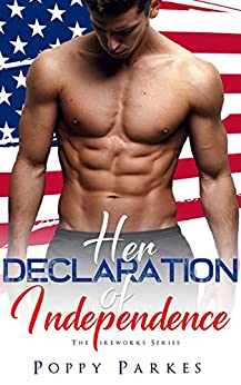 Her Declaration of Independence (The Fireworks Series) by [Parkes, Poppy, Club, Flirt]