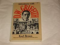 Adventures With D.w. Griffith