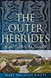 The Outer Hebrides: A Historical Guide (Birlinn Historical Guides) 画像