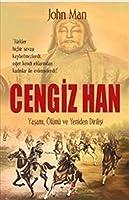 Cengiz Han-Yasami: Oeluemue ve Yeniden Dirilisi