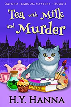 Tea with Milk and Murder (Oxford Tearoom Mysteries ~ Book 2) by [Hanna, H.Y.]