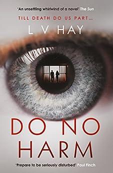 Do No Harm by [Hay, L. V.]