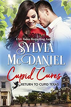 Cupid Cures: Small Town Western Contemporary (Return to Cupid, Texas Book 5) by [McDaniel, Sylvia]