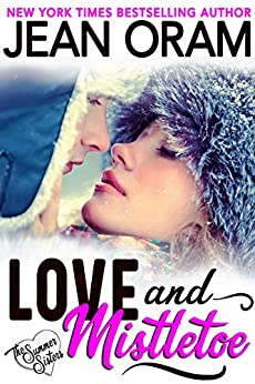 Love and Mistletoe: A Holiday Sweet Contemporary Romance (The Summer Sisters Book 5) by [Oram, Jean]