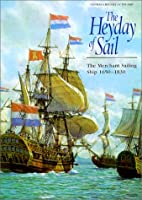 The Heyday of Sail: The Merchant Sailing Ship 1650-1830 (Conway's History of the Ship)