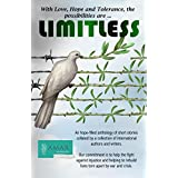 LIMITLESS: (With Love, Hope and Tolerance the Possibilities are Limitless) (English Edition)