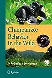 Chimpanzee behavior in the wild―an audioーvisual encyclope