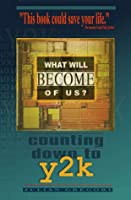 What Will Become of Us?: Counting Down to Y2K