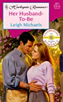 Her Husband - To - Be (Harlequin Romance)