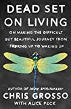 Dead Set on Living: Making the Difficult but Beautiful Journey from F#*king Up to Waking Up (English Edition)