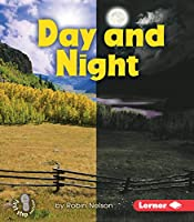 Day and Night (First Step Nonfiction: Discovering Nature's Cycles)