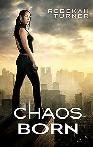 Chaos Born (Chronicles of Applecross Book 1)