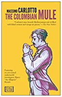 The Colombian Mule by Massimo Carlotto(2013-09-03)