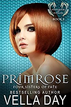 Primrose: Hidden Realms of Silver Lake (Fours Sisters of Fate Book 2) by [Day, Vella]