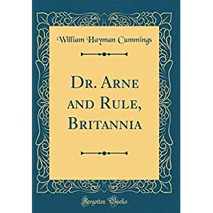 Dr. Arne and Rule, Britannia (Classic Reprint)