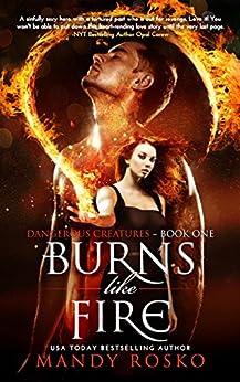 Burns Like Fire (Dangerous Creatures Book 1) by [Rosko, Mandy]