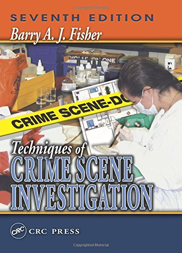Download Techniques of Crime Scene Investigation, Seventh Edition (Forensic and Police Science Series) 084931691X