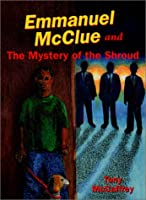 Emmanuel McClue and the Mystery of the Shroud