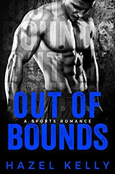Out of Bounds: A Sports Romance (Soulmates Series Book 5) by [Kelly, Hazel]