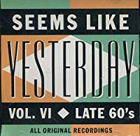 Seems Like Yesterday, Vol. 6: Late 60's