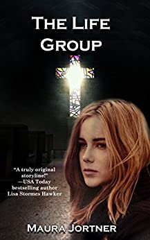 The Life Group: A Captivating and Heart-Pounding YA Thriller by [Jortner, Maura]