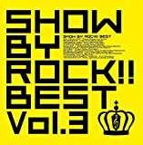 【Amazon.co.jp限定】SHOW BY ROCK!! BEST Vol.3(スクエアビジュアルシート付き)