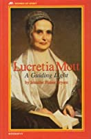 Lucretia Mott: A Guiding Light (Women of Spirit)