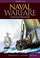 Naval Warfare: An International Encyclopedia (Warfare Series)