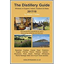 The Distillery Guide 2017/2018: Whiskies in England, Ireland, Scotland & Wales (English Edition)