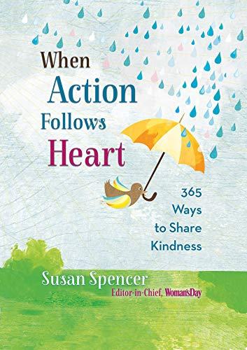 Download When Action Follows Heart: 365 Ways to Share Kindness 1401955525