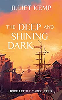 [Kemp, Juliet]のThe Deep and Shining Dark (the Marek series Book 1) (English Edition)