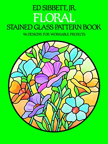 Floral Stained Glass Pattern Book (Dover Stained Glass Instruction)