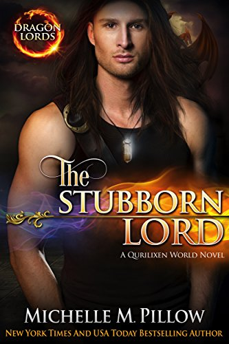 Download The Stubborn Lord: A Qurilixen World Novel (Dragon Lords Book 6) (English Edition) B00BJ7BS5Y