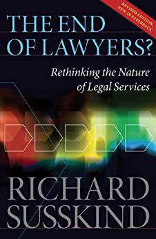 The End of Lawyers?: Rethinking the nature of legal services by [Susskind OBE, Richard]