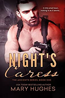 Night's Caress (The Ancients Book 1) by [Hughes, Mary]