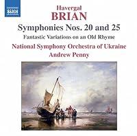ブライアン:交響曲 第20番&第25番