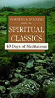Morning and Evening With the Spiritual Classics (Pocketpac Books)
