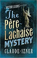 Père-Lachaise Mystery (The Victor Legris Mysteries)