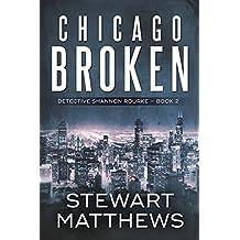 Chicago Broken: Detective Shannon Rourke Book 2