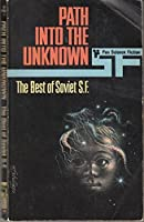 Best of Soviet Science Fiction: Path into the Unknown