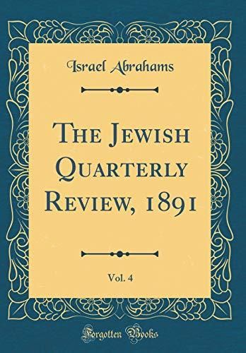 Download The Jewish Quarterly Review, 1891, Vol. 4 (Classic Reprint) 0666235120