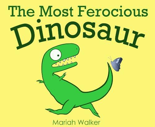 The Most Ferocious Dinosaur (English Edition)
