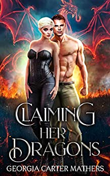 Claiming Her Dragons: A Paranormal Reverse Harem (Hot Addictions Book 2) by [Mathers, Georgia Carter]