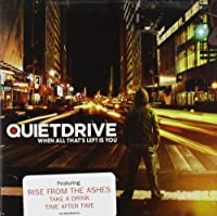 When All That's Left Is You by Quietdrive (2006-05-30)