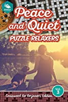 Peace and Quiet Puzzle Relaxers Vol 3: Crossword for Beginners Edition