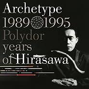 Archetype | 1989-1995 Polydor years of Hirasawa