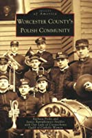 Worcester County's Polish Community (Images of America)