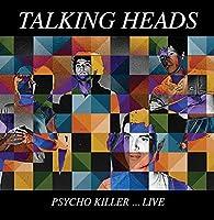 Psycho Killer...Live by Talking Heads