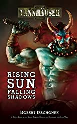 Tannhauser: Rising Sun, Falling Shadows (English Edition)